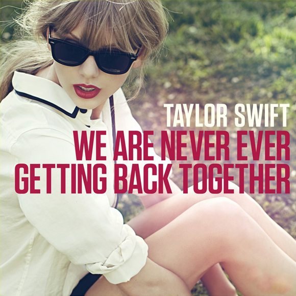 "Taylor Swift: ""We Are Never Ever Getting Back Together"" Cover"