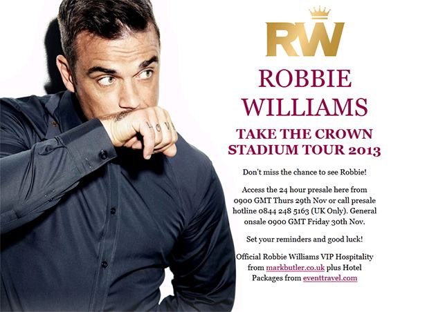 Robbie Williams Take The Crown Stadium Tour 2013 Robbie Williams kommt auf Tour nach Deutschland!