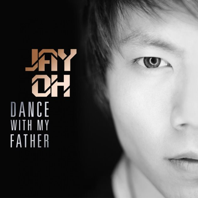Jay_Oh_Dance_With_My_Father_Singlecover