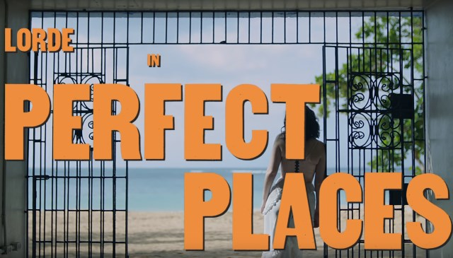 Lorde-Perfect-Places